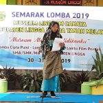 SISWA SMAN 1 LINGGA  MENGEMAS SEJARAH MELAYU DALAM SASTRA DAN FILM DOKUMENTER MELALUI SEMARAK LOMBA DI MUSEUM LINGGAM CAHAYA 2019